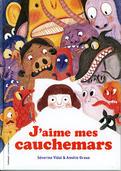 J'aime mes cauchemars, paru chez Giboulées Gallimard Jeunesse Mai 2014 | Amélie Graux le Diberder