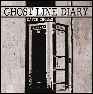 David Thomas / Ghost Line Diary