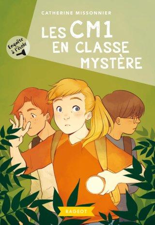 Les CM1 en classe mystère - Editions Rageot