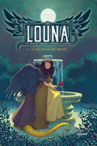 Louna, La créature de Bryre - Editions Milan