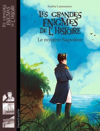Les grandes énigmes de l'Histoire, Le mystère Napoléon - Editions Bayard Jeunesse