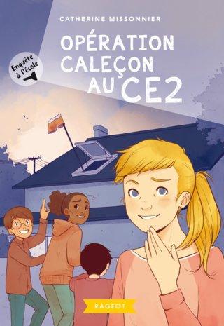 Opération caleçon au CE2 - Editions Rageot