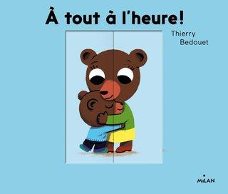 A TOUT A L'HEURE