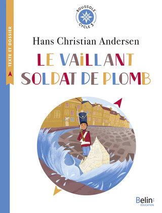 Le vaillant soldat de plomb ; éditions Belin