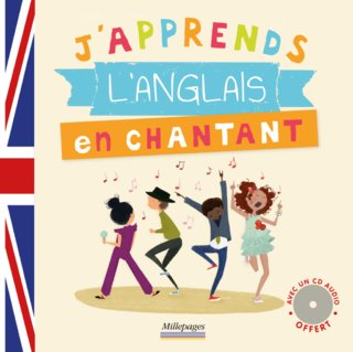 J'apprends l'anglais en chantant ; Editions Millepages