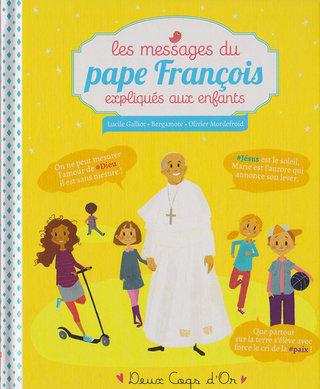 Les messages du pape François expliqués aux enfants ; éditions 2 Coqs d'Or