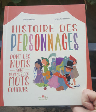 Histoire des personnages dont les noms sont devenus des mots commun ; éditions Rue des enfants