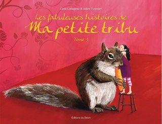"""Les fabuleuses histoires de ma petite tribu"""" Editions du Devin"""""""