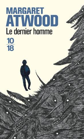 Couverture, Le Dernier Homme, Margaret Atwood, éditions 10/18