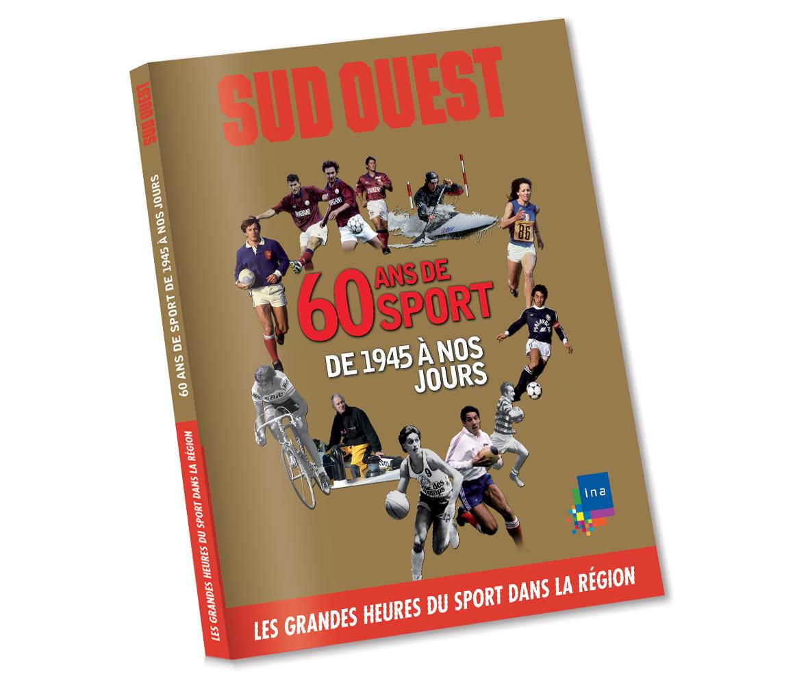 Sud Ouest - 60 ans de sport