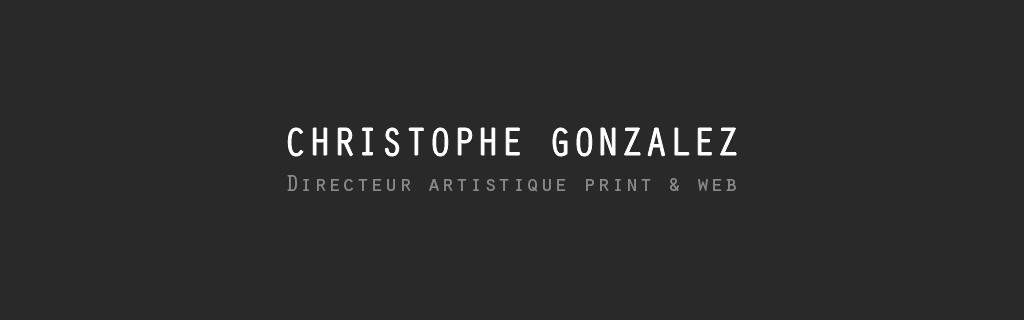Christophe Gonzalez - Directeur Artistique web et print Portfolio :