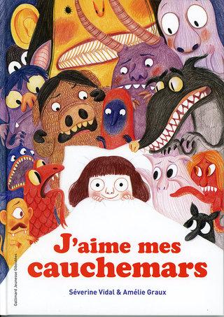 J'aime mes cauchemars, paru chez Giboulées Gallimard Jeunesse Mai 2014