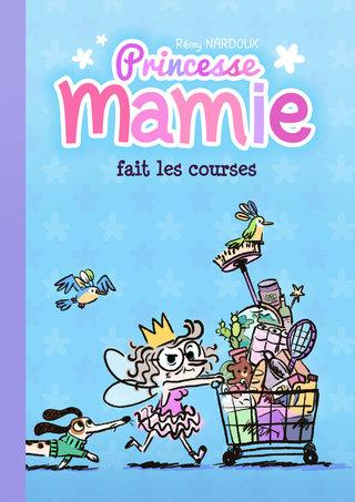 """Les Couvertures Imaginaires : """"Princesse Mamie fait les courses"""""""
