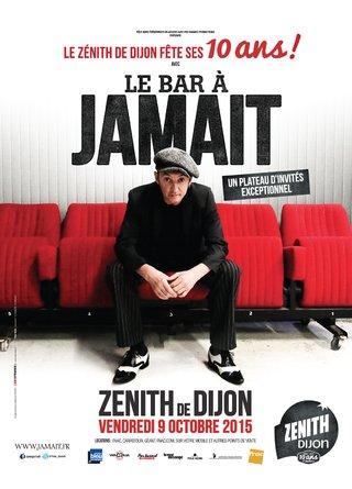 Le Zénith de Dijon fête ses 10 ans avec LE BAR A JAMAIT - affiches