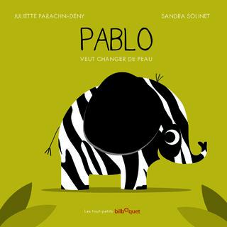 Pablo veut changer de peau. Ed Bilboquet