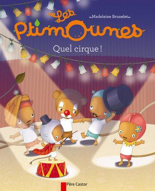 """Les Ptimounes  """" Quel cirque!"""" Flammarion"""