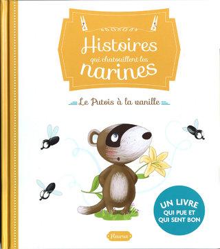 """Histoires qui chatouillent les narines"""" Le putois à la vanille"""""""