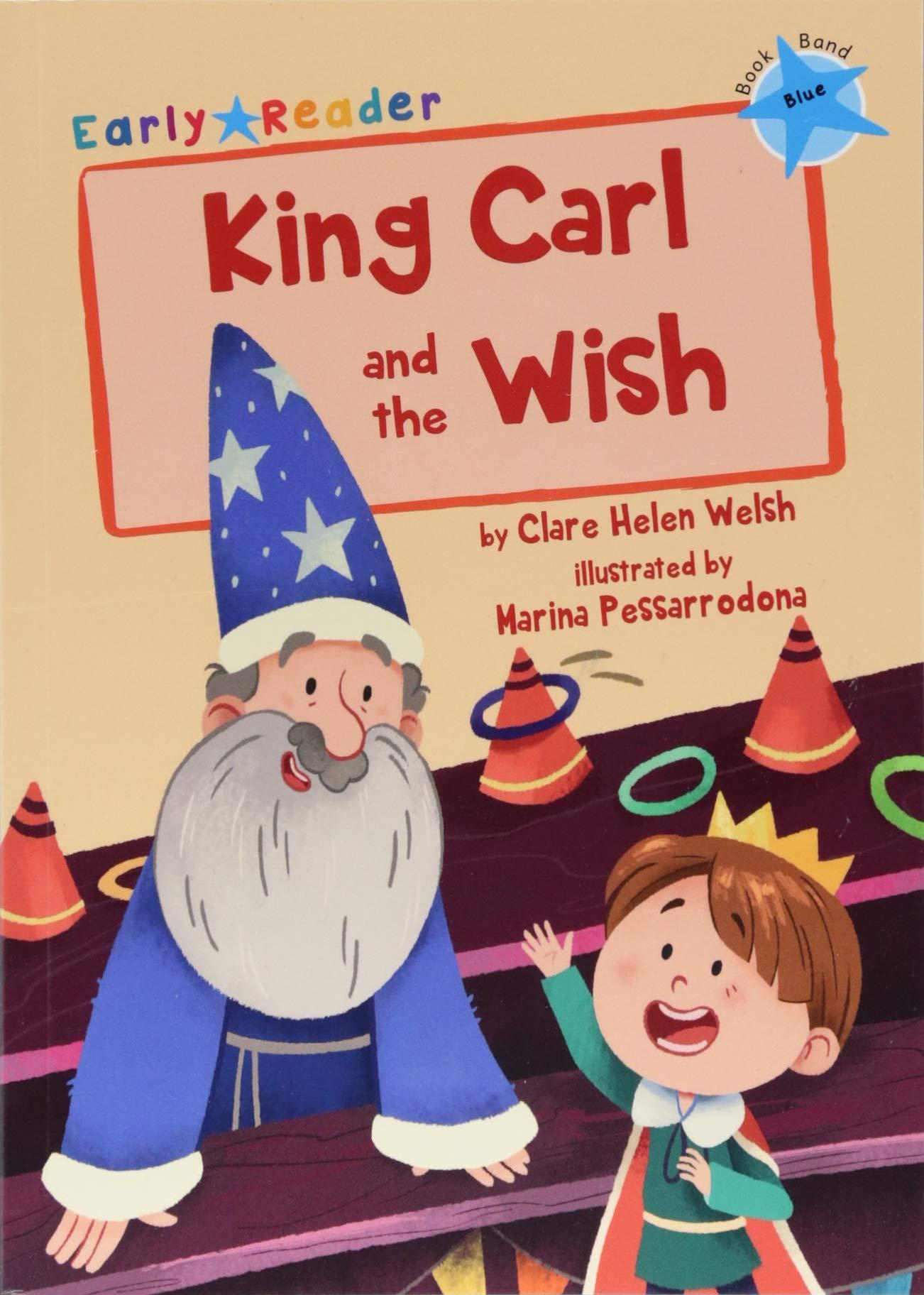 King Carl and the Wish, Maverick Arts Publishing, 2018