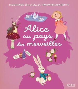 Alice au pays des merveilles - Les grands classiques raccontés aux petits, Fleurus éditions, 2019