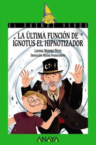 La šltima función de Ignotus el Hipnotizador, Anaya, 2018