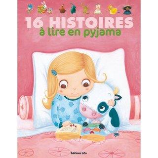 """couverture de """"16 histoires à lire en pyjama"""" Ed LITO (2011)"""
