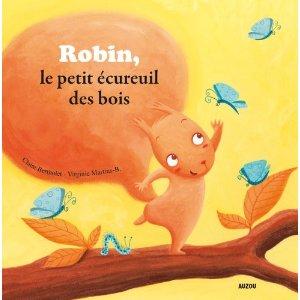 """Couverture """"Robin le petit écureuil des bois"""" Ed AUZOU- 2011"""