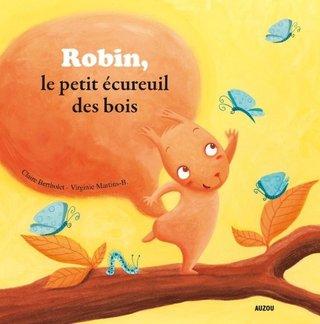 """""""Robin le petit écureuil des bois"""""""