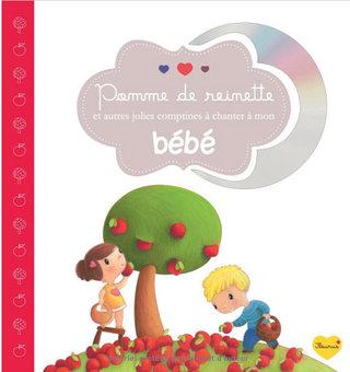 """Pomme de reinette et autres jolies comptines à chanter à mon bébé"""""""