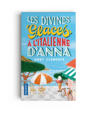 LES DIVINES GLACES € L€™ITALIENNE D€™ANNA - LETTERING - Illustration : Lucia Calfapietra - Publisher : Pocket