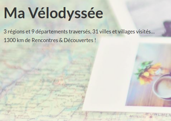 Velodyssee.png<br/><span>Ma Vélodyssée 2017 à la rencontre de personnes inspirantes qui mettent leurs Talents au service du Vivre Autrement : 28 interviews disponibles sur YouTube. www.route-des-talents.fr</span>