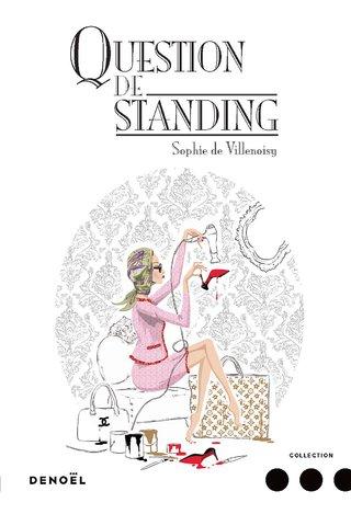 """Couverture du roman """"Question de Standing"""" de Sophie de Villenoisy aux éditions Denoël (sortie le 5 mai 2017)"""