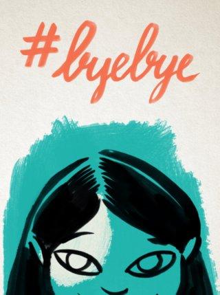 #byebye